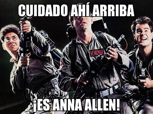 Anna Allen y Los Cazafantasmas...Fan-tas-mas, ¿lo pillas?