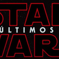 Nuevo tráiler de Star Wars: Los últimos Jedi